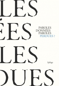 Paroles données, paroles perdues?