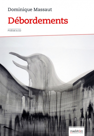 Débordements, Dominique Massaut