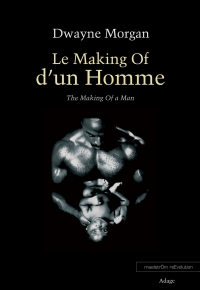 Le making of d'un homme, Dwayne Morgan