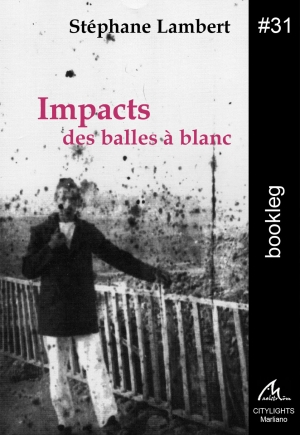 Bookleg #31 Impacts des balles à blanc