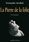 La Pierre de la folie, Fernando Arrabal