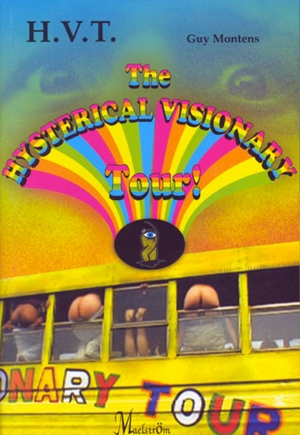 H.V.T. – Hysterical Visionary Tour