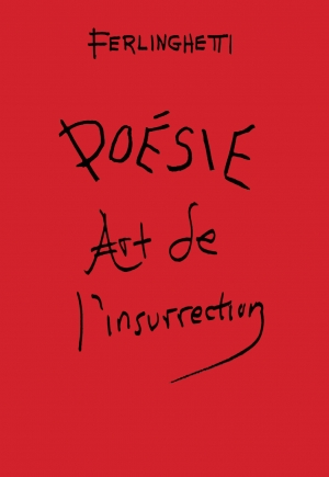 Poésie Art de l'Insurrection, Lawrence Ferlinghetti