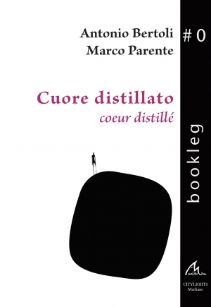 Bookleg #0 Cuore distillato - Cœur distillé