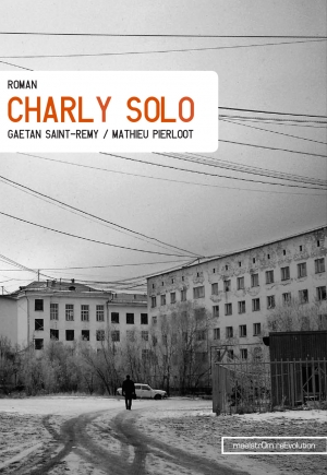 Charly solo, Mathieu Pierloot & Gaetan Saint-Remy