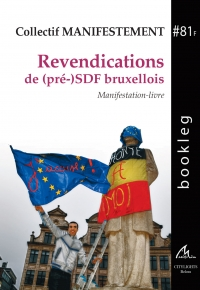 Bookleg #81F Revendications de (pré) SDF bruxellois