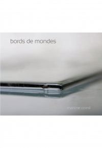 Bords de monde, Martine Cornil
